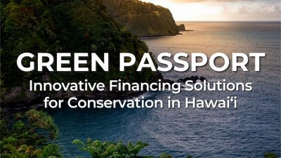 """Photo of a ocean landscape with text """"Green Passport: Innovative Financing Solutions for Conservation in Hawai'i"""""""