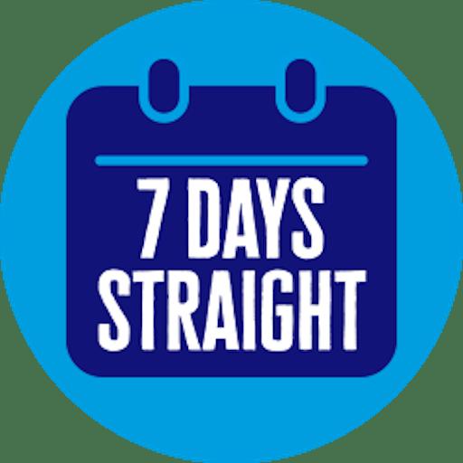 7 Days Straight