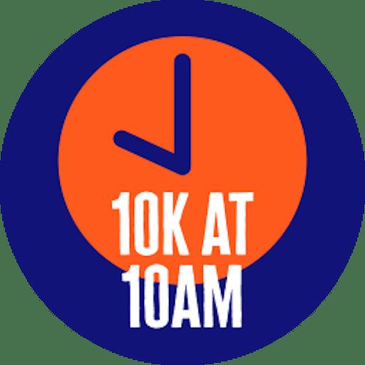 10K at 10AM