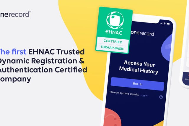 OneRecord Is First To Achieve EHNAC Trusted Dynamic Registration & Authentication Certification