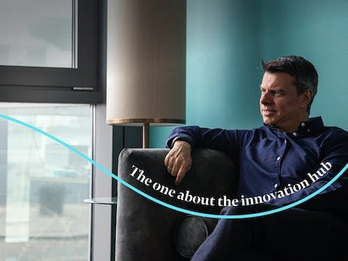 The one about the innovation hub