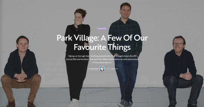 Park Village: A Few of Our Favourite Things article for Shots Creative