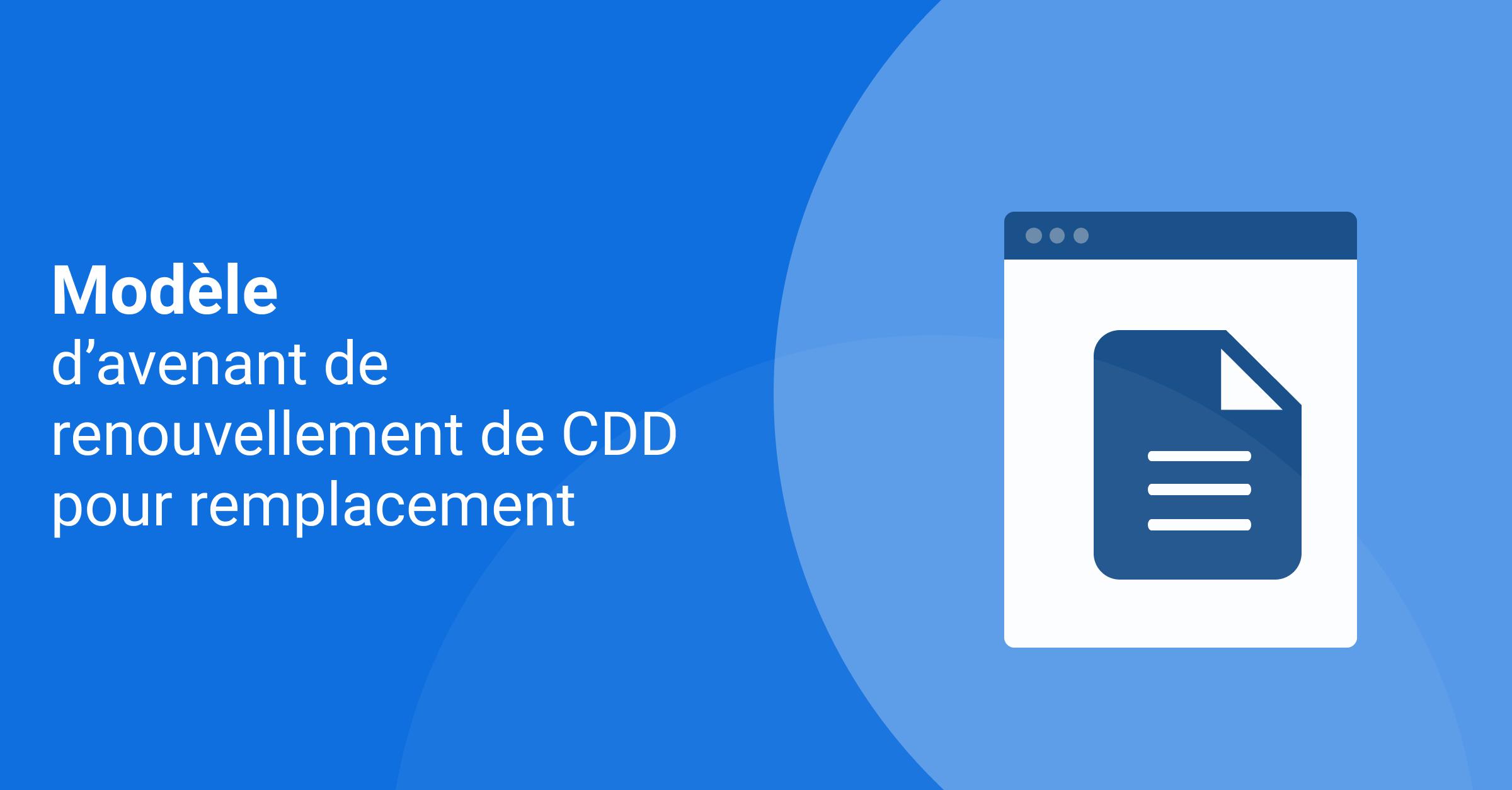 Modèle d'avenant pour renouvellement d'un CDD pour remplacement d'un salarié absent (word)