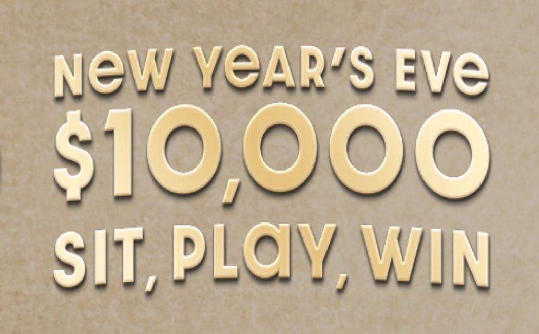 NYE $10,000 Sit, Play, Win Drawings