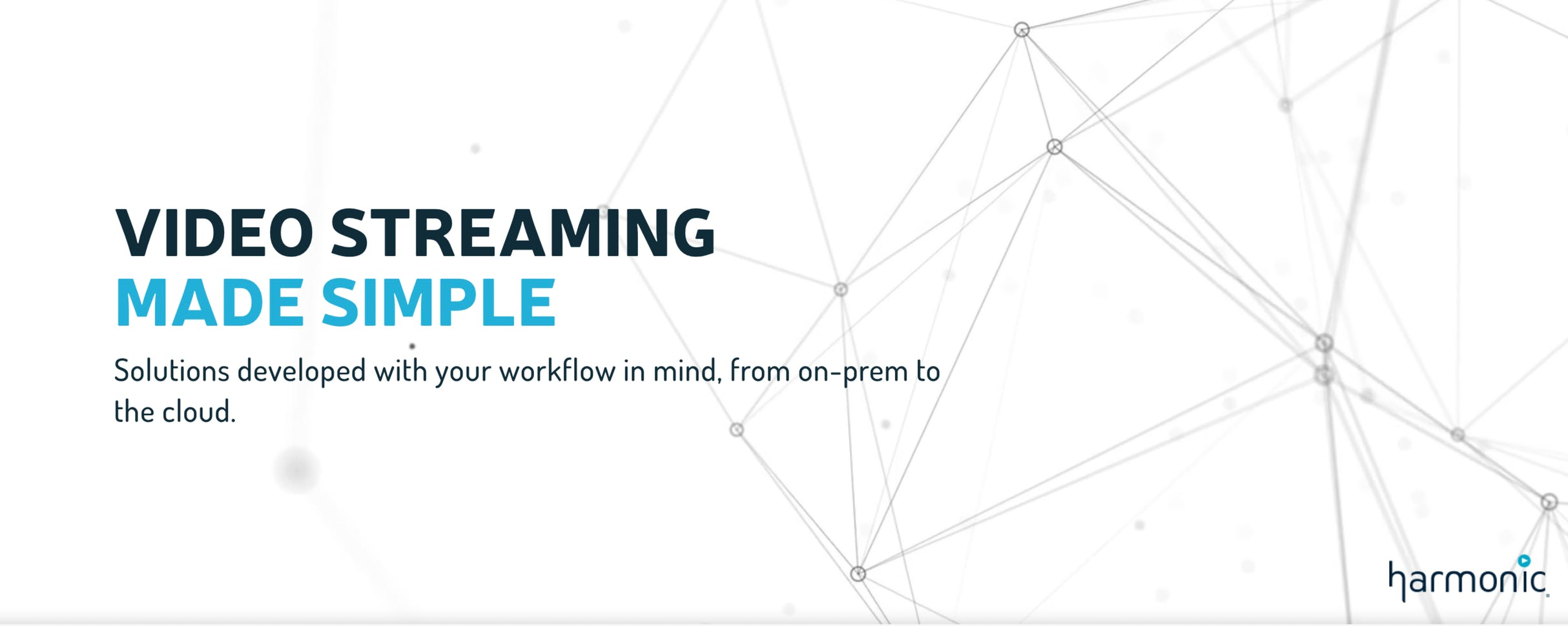 """Banner graphic from Harmonic Inc that reads """"Video Streaming Made Simple"""""""