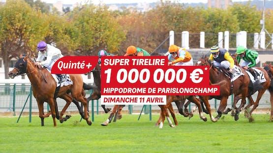 Dimanche 11 avril, la course du Quinté+ est associée à une Super Tirelire de 1 000 000€