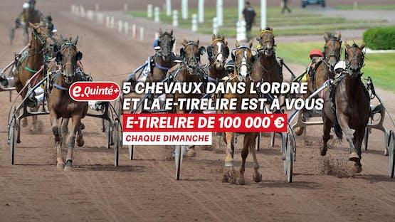 Chaque dimanche, la course du e.Quinté+ est associée à une e.Tirelire de 100 000€ !