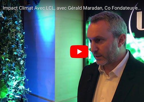 Point de vue de Gérald Maradan, Co Fondateur et Directeur Général d'ECO ACT : LCL Banque Privée