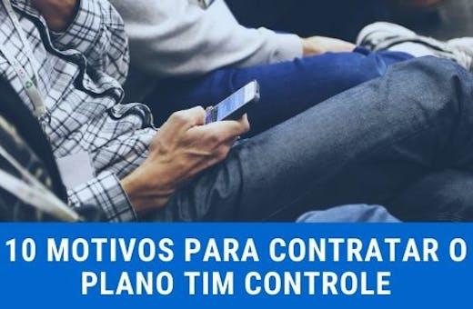 10 Motivos Para Assinar o plano da TIM Controle
