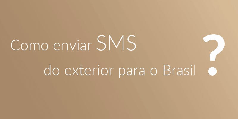 como enviar sms do exterior para o brasil