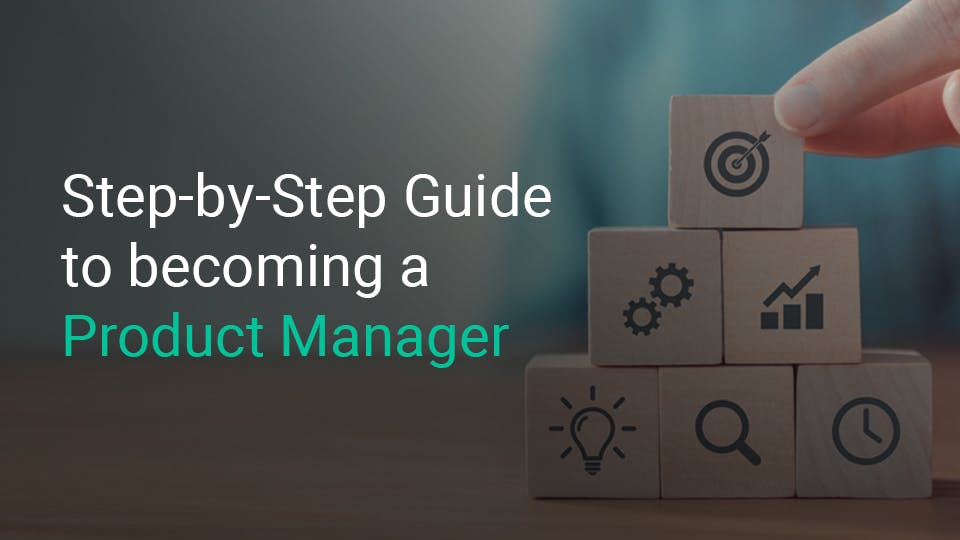 step-by-step-guide-to-becoming-a-product-manager
