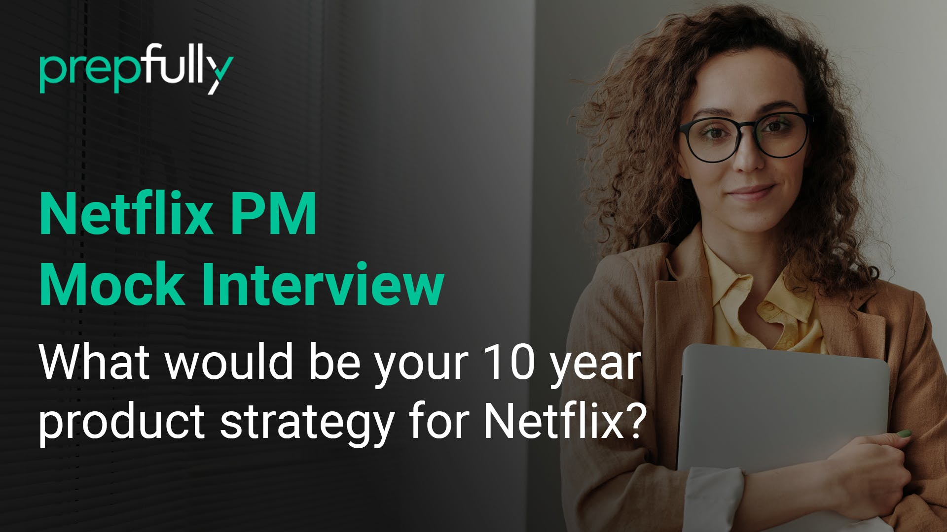 Netflix-PM-mock-interview-what-would-be-your-10year-product-strategy-for-netflix