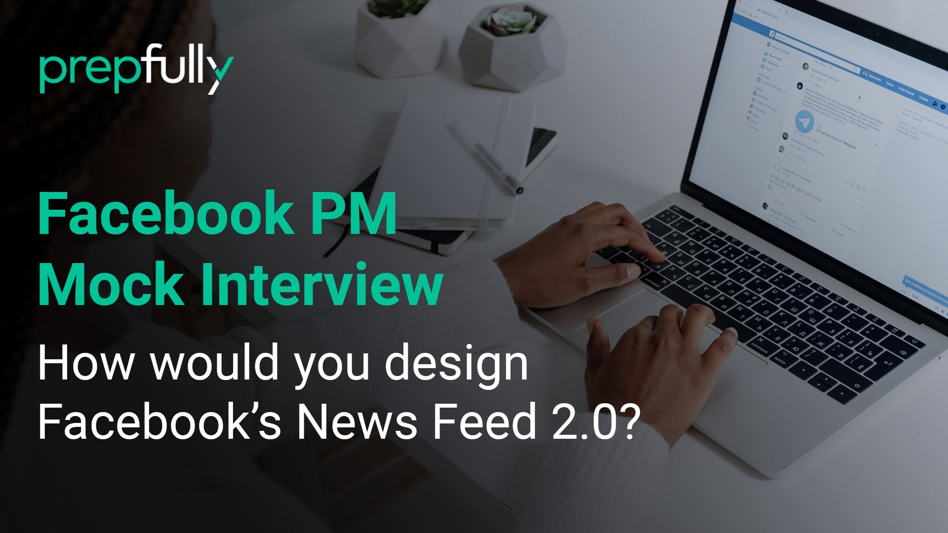 Facebook-PM-Interview-How-would-you-design-Facebook's-News-Feed-2.0