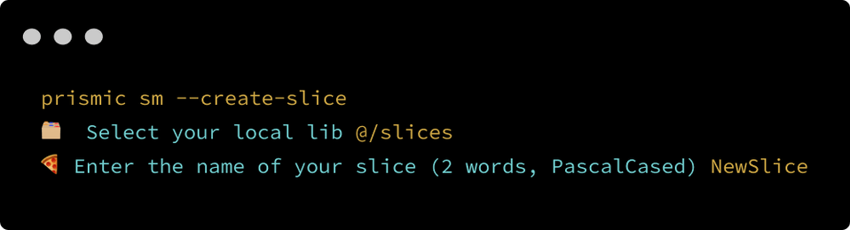Running the prismic sm --create-slice command in the terminal