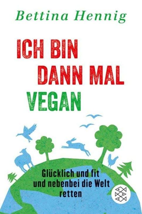Wie ist es vegan zu leben? Damit beschäftigt sich das Buch von Bettina Hennig.