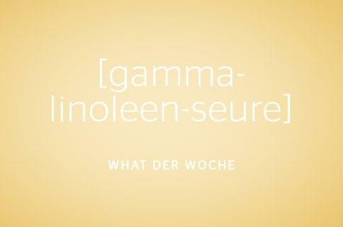 Gamma-Linolensäure