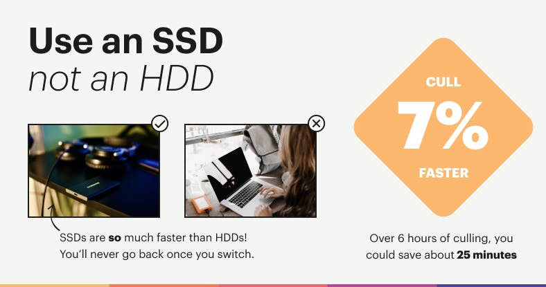 Save time when culling your photographs by using an SSD as your working drive