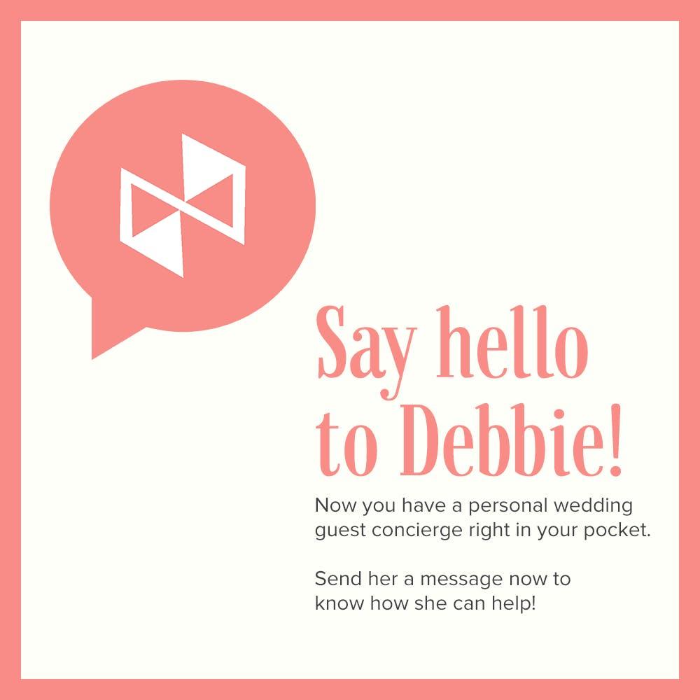 Debbie - the smartest personal wedding guest concierge.
