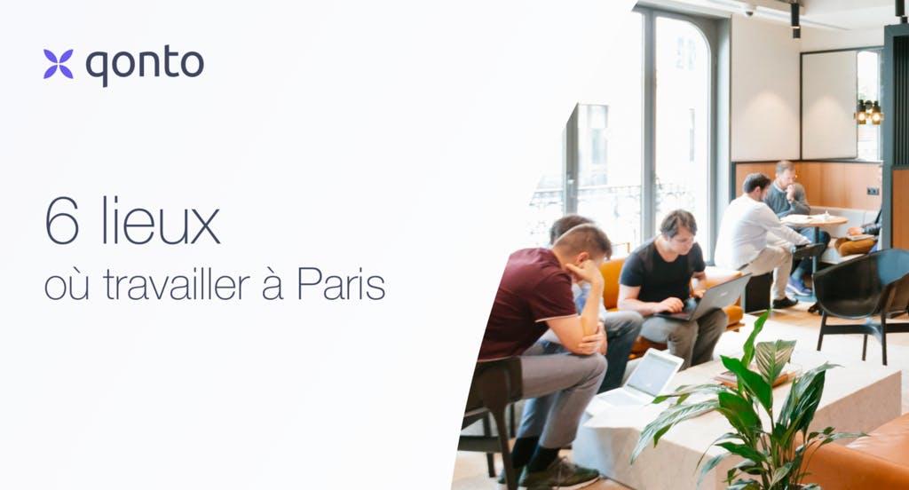6 lieux où travailler à Paris