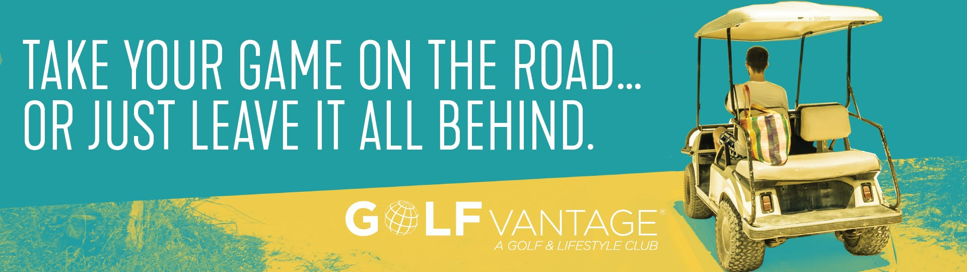 """Young man driving away from camera in golf cart. """"Take your game on the road or just leave it all behind."""""""