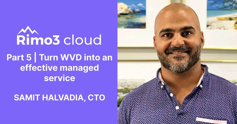 How do you turn WVD into an effective managed service?