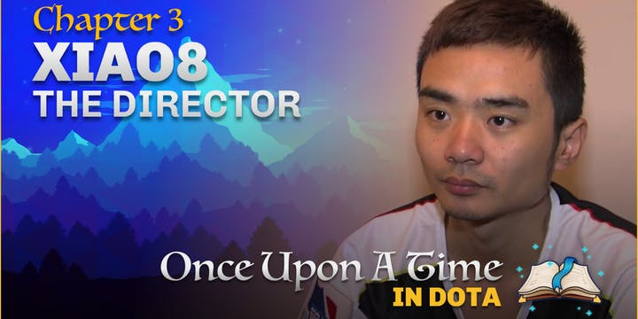 Once Upon a Time in Dota... - Xiao8, The Director