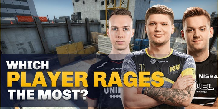 Which Counter-Strike player rages the most?