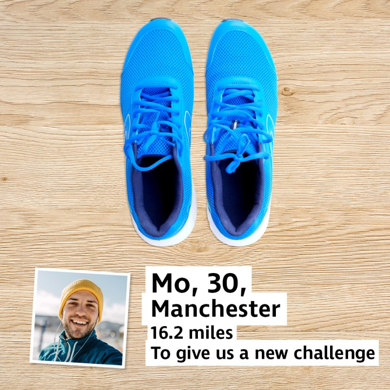 A pair of trainers next to a photo of a man and a caption reading Mo, 30, Manchester, 16.2 miles to give us a new challenge