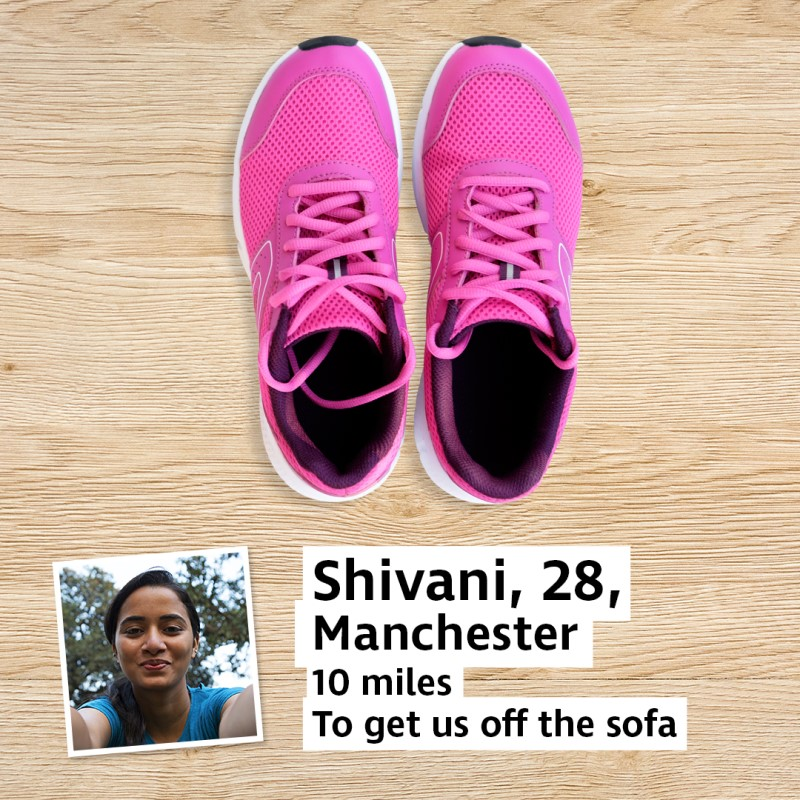 A pair of trainers next to a photo of a woman and a caption reading Shivani, 28, Manchester, 10 miles to get us off the sofa