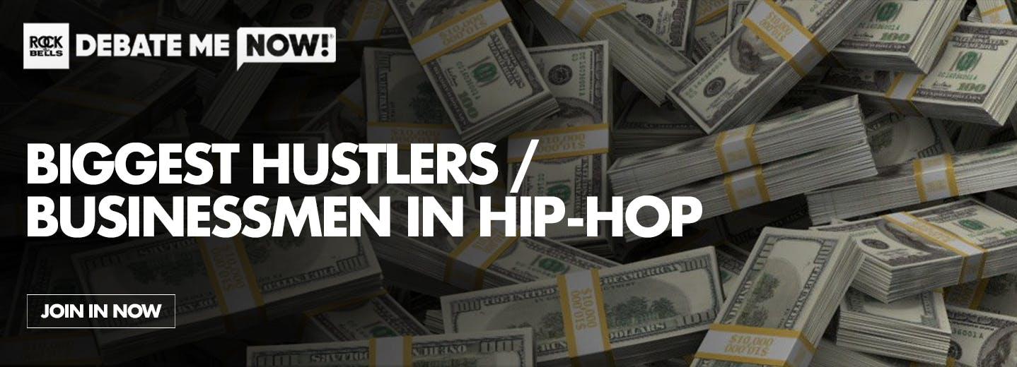Debate Me Now- Biggest Hustlers/Businessmen in Hip-Hop