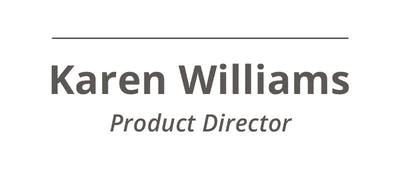 Karen Williams - Product Director