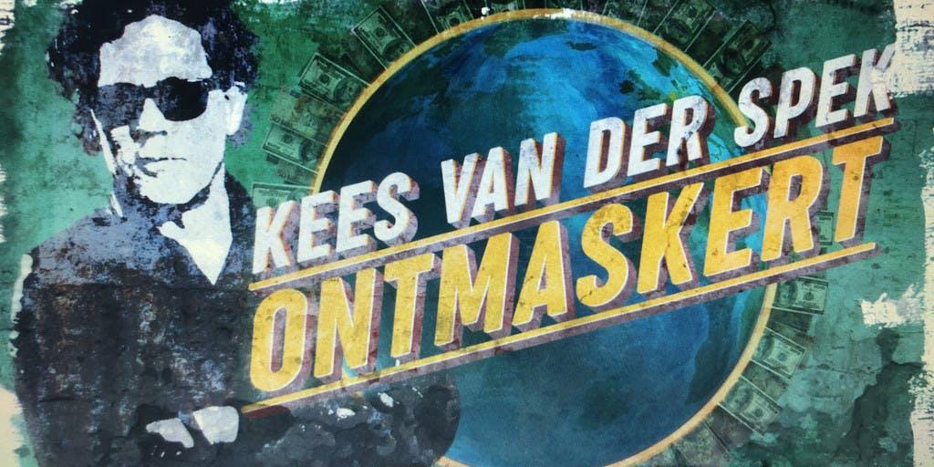 Spraakmakende onthullingen in 'Kees Van Der Spek Ontmaskert' bij RTL 5