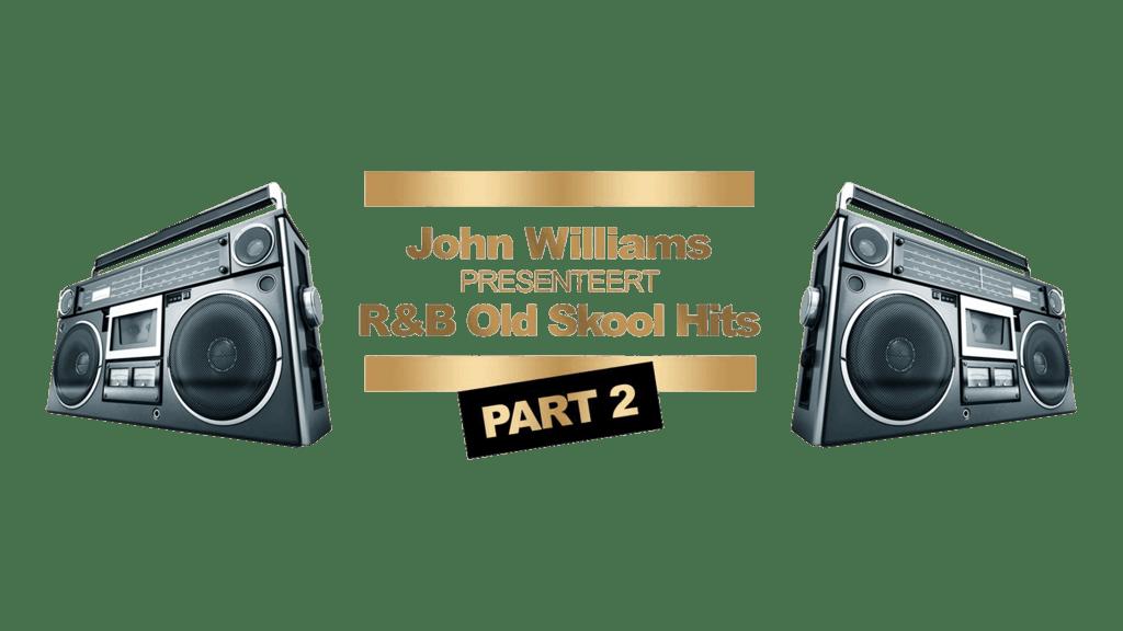 John Williams presenteert R&B Old Skool Hits Part2
