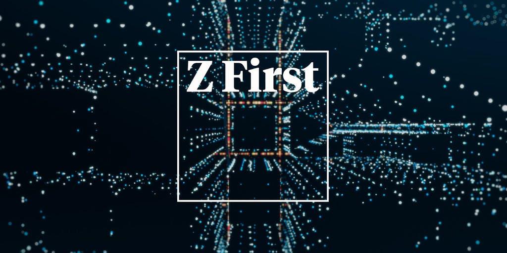 Z First