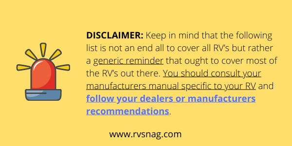 Disclaimer: Follow your RV's manufacturers recommendations - this is only a generic guide to highlight the general steps that may or may not apply to you.