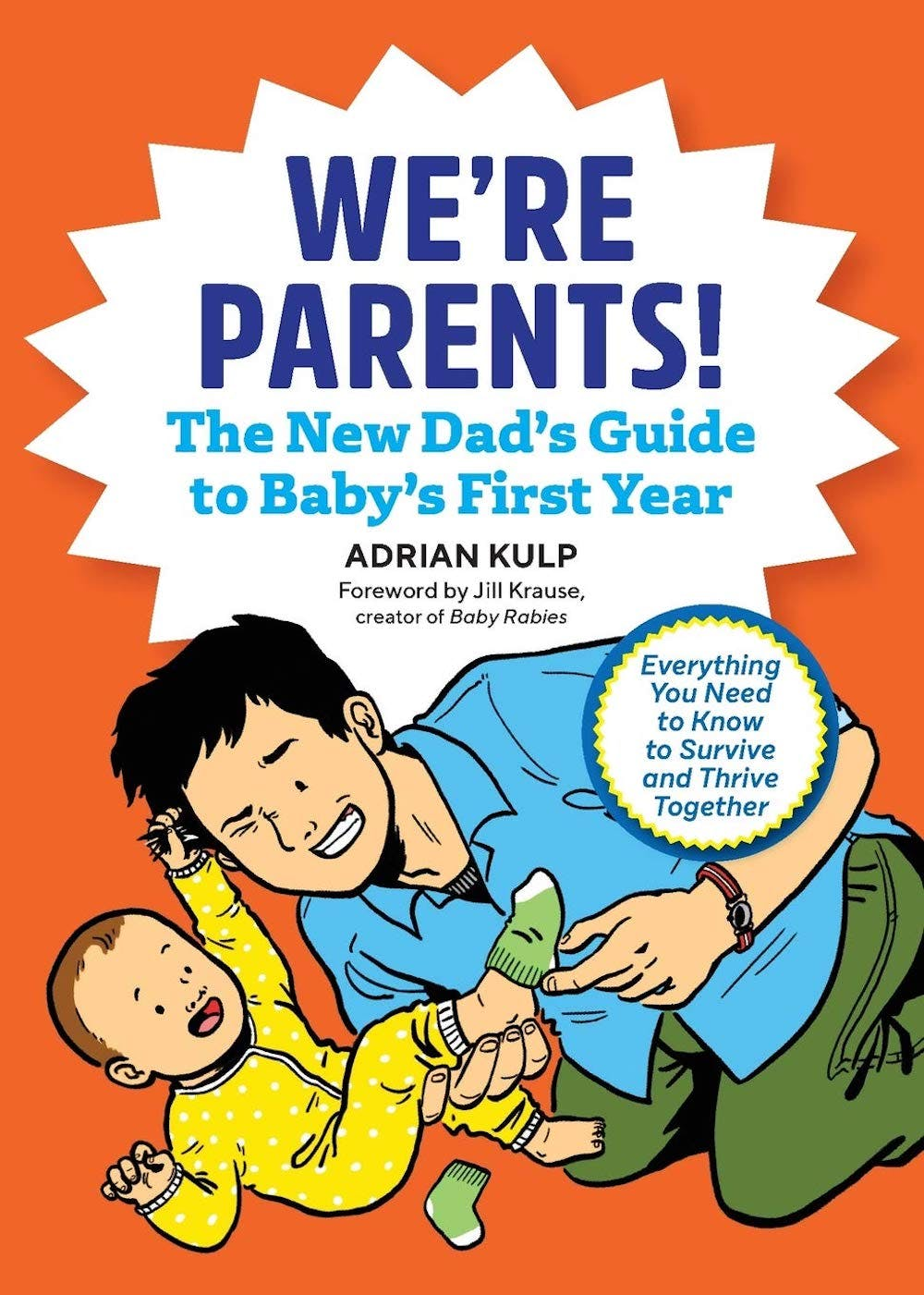 We're Parents! The New Dad Book for Baby's First Year: Everything You Need to Know to Survive and Thrive Together book cover