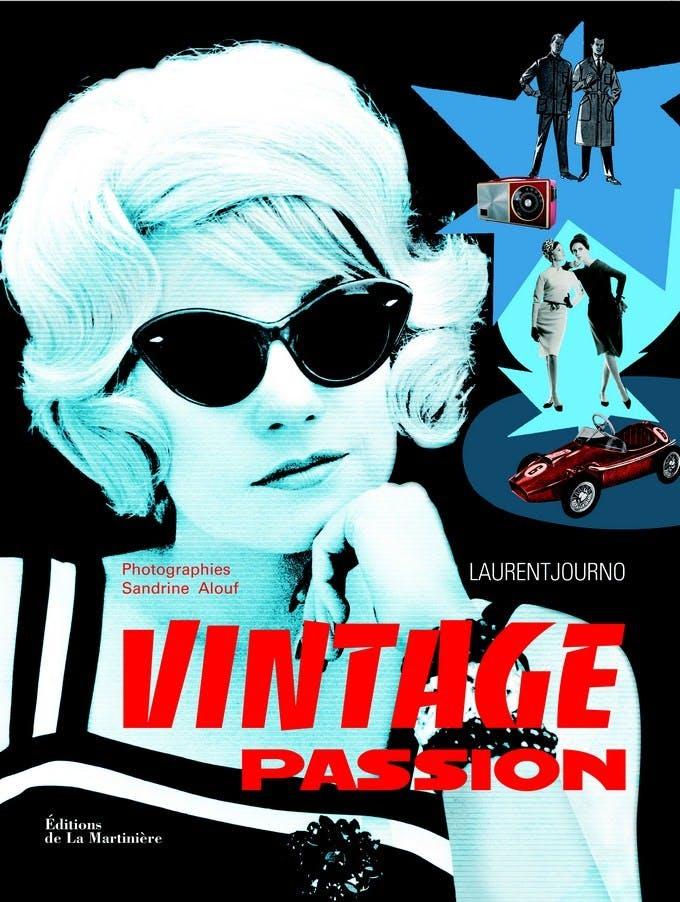 Vintage Passion, livre de Laurent Journo