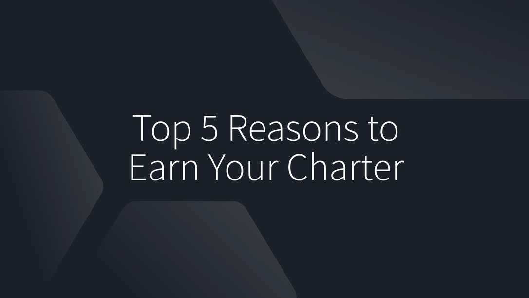 Top 5 Reasons to Earn Your Charter
