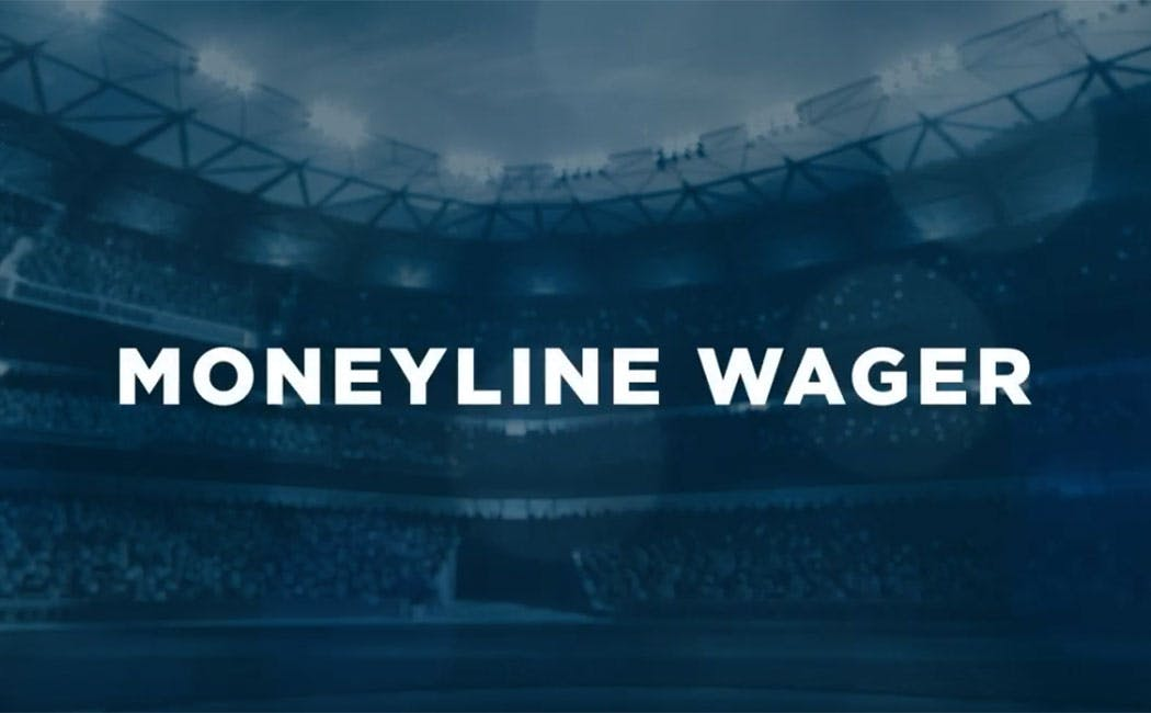 MONEY LINE WAGER