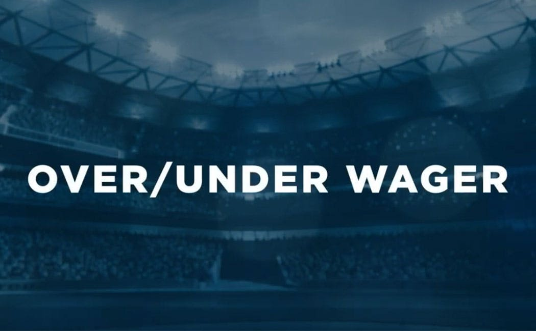 OVER/UNDER WAGER