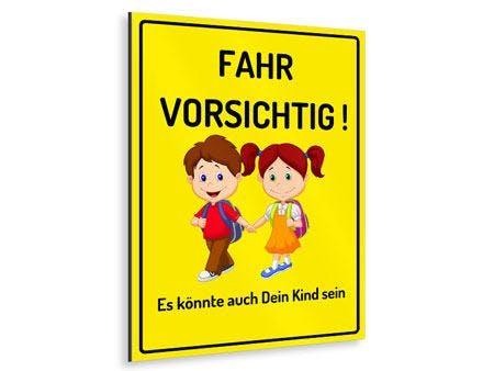 KINDER FAHR VORSICHTIG KINDERSCHILD HOCHFORMAT