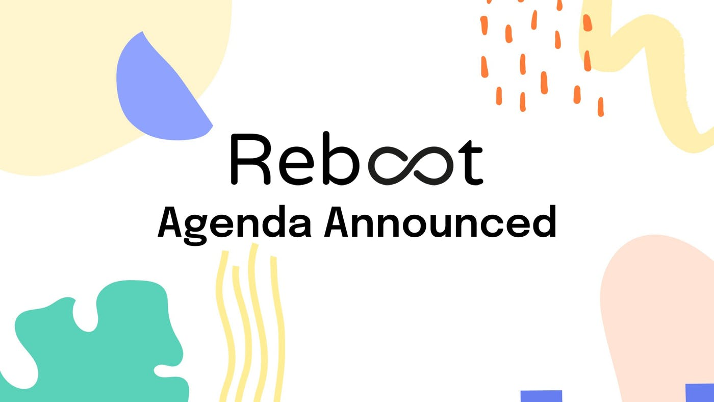 Reboot Agenda Announced