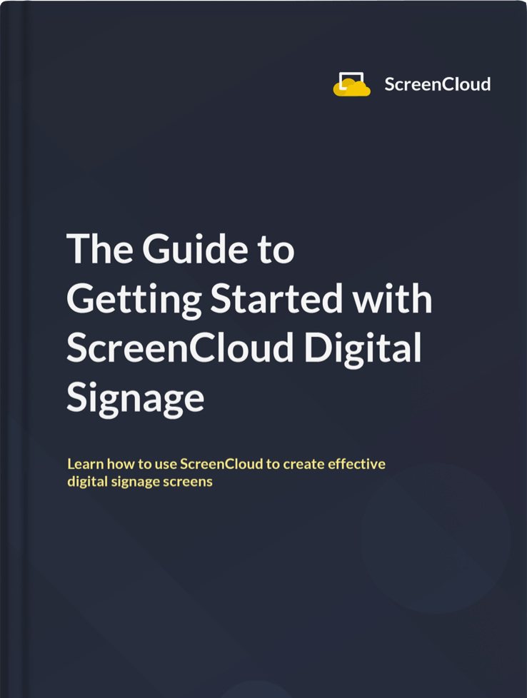 The Guide to Getting Started with ScreenCloud Digital Signage