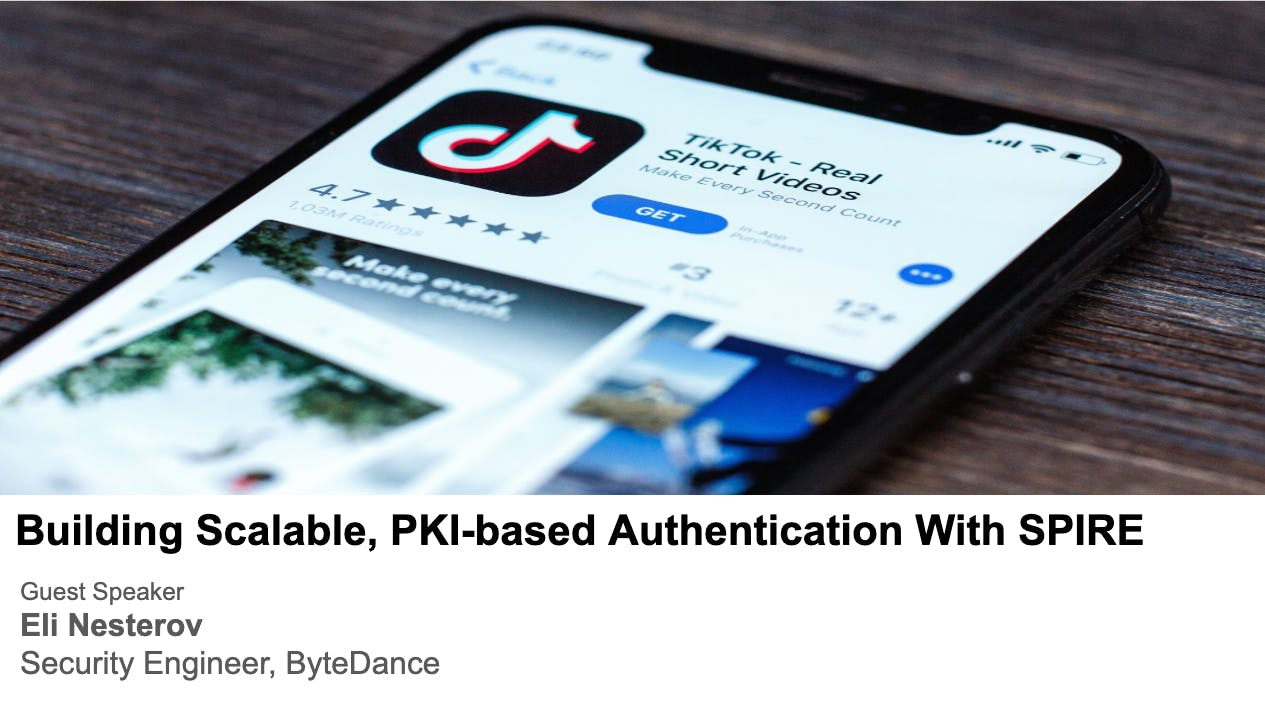 Building Scalable, PKI-based Authentication With SPIRE