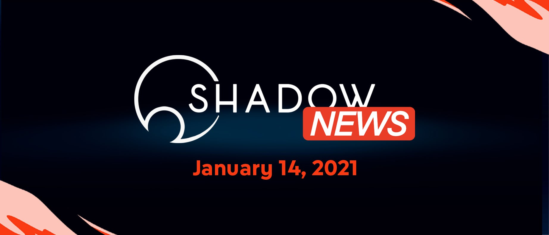 Shadow News Recap