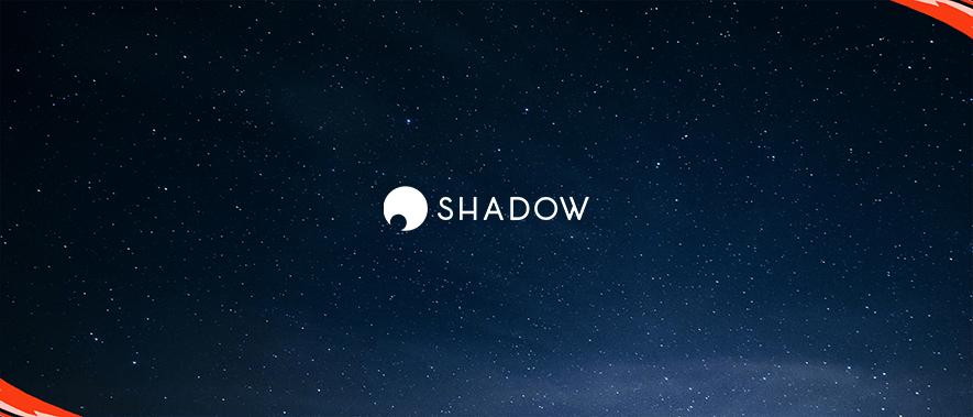 Shadow évolue