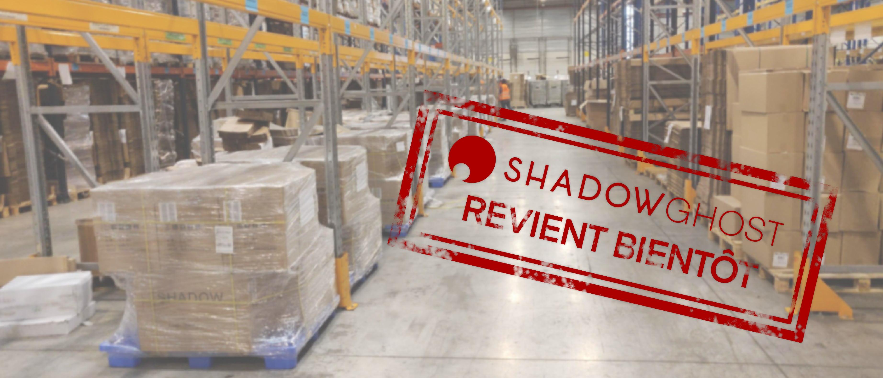 La Shadow Ghost revient bientôt : on vous donne tous les détails !