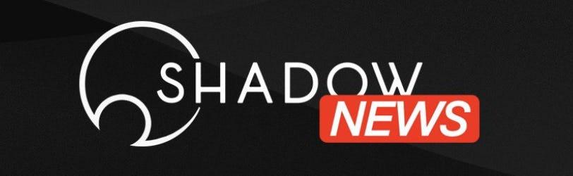Shadow News Arrives on February 27th!