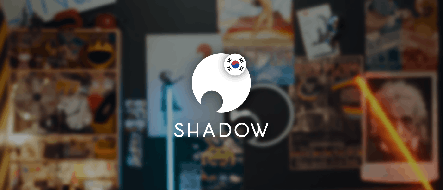 Shadow launches in South Korea!