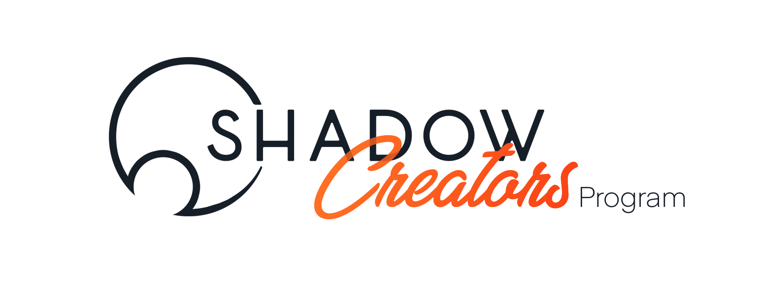Welcome to the Shadow Creators Program